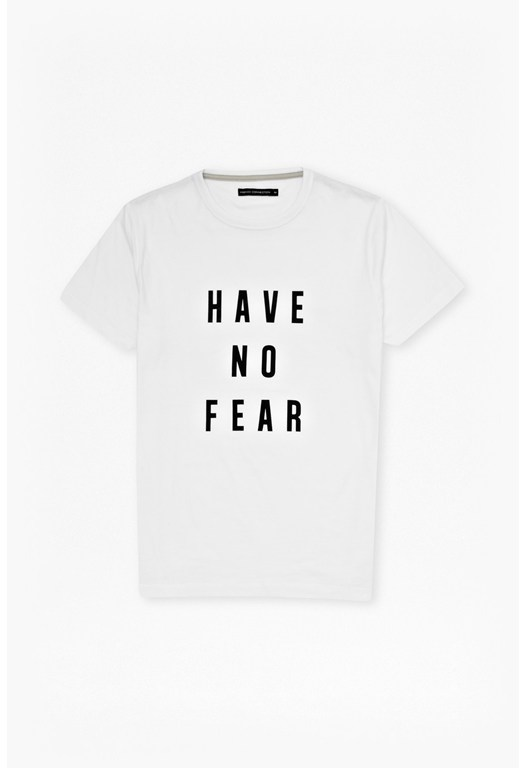 Have no fear tee
